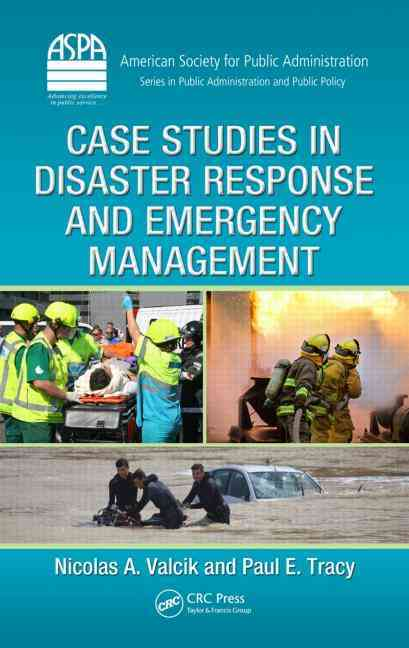 Case Studies in Disaster Response and Emergency Management By Valcik, Nicolas A./ Tracy, Paul E.